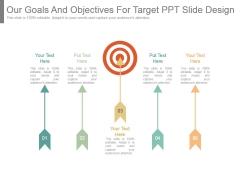 Our Goals And Objectives For Target Ppt Slide Design