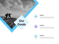Our Goals Ppt PowerPoint Presentation Pictures Topics