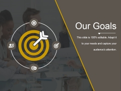 Our Goals Ppt PowerPoint Presentation Templates