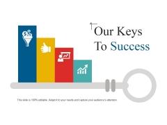 Our Keys To Success Ppt PowerPoint Presentation Portfolio Templates