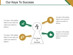 Our Keys To Success Template 1 Ppt PowerPoint Presentation Professional Elements