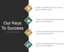 Our Keys To Success Template 2 Ppt PowerPoint Presentation Outline Layout