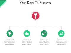 Our Keys To Success Template Ppt PowerPoint Presentation Guide