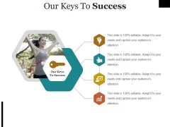 Our Keys To Success Template Ppt PowerPoint Presentation Outline Icon Ppt PowerPoint Presentation Ideas Outfit