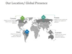 Our Location Global Presence Ppt PowerPoint Presentation Outline Design Inspiration