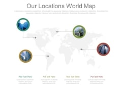 Our Locations World Map Ppt Slides