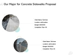 Our Major For Concrete Sidewalks Proposal Ppt PowerPoint Presentation Professional Slide Portrait