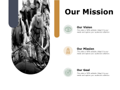 Our Mission And Vision Goal Ppt PowerPoint Presentation Infographic Template Master Slide