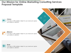 Our Mission For Online Marketing Consulting Services Proposal Template Ppt Show Tips PDF