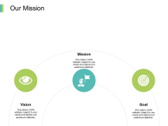 Our Mission Goal Vision Ppt PowerPoint Presentation Ideas Graphics Example