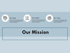 Our Mission Goal Vision Ppt PowerPoint Presentation Infographic Template Example File