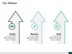 Our Mission Goal Vision Ppt PowerPoint Presentation Show Infographics