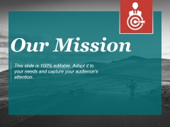 Our Mission Ppt PowerPoint Presentation Show