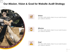 Our Mission Vision And Goal For Website Audit Strategy Ppt PowerPoint Presentation Inspiration Layout Ideas PDF
