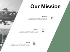 Our Mission Vision Goal Ppt PowerPoint Presentation File Inspiration
