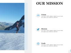 Our Mission Vision Goal Ppt PowerPoint Presentation Icon Layouts