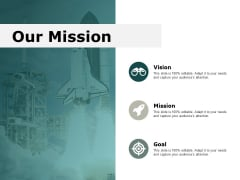 our mission vision goal ppt powerpoint presentation icon visual aids