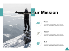 Our Mission Vision Goal Ppt PowerPoint Presentation Infographic Template Layout Ideas