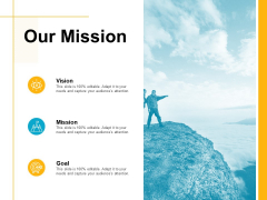 Our Mission Vision Goal Ppt PowerPoint Presentation Infographics Graphics
