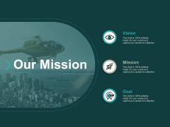 Our Mission Vision Goal Ppt PowerPoint Presentation Infographics Introduction