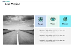 Our Mission Vision Goal Ppt PowerPoint Presentation Outline Format Ideas