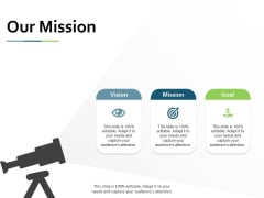 Our Mission Vision Goal Ppt PowerPoint Presentation Pictures Graphics