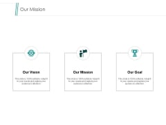 Our Mission Vision Goal Ppt PowerPoint Presentation Portfolio Design Ideas