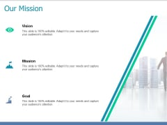 Our Mission Vision Goal Ppt PowerPoint Presentation Show Demonstration