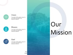 Our Mission Vision Goal Ppt PowerPoint Presentation Slides File Formats