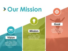 Our Mission Vision Goal Ppt PowerPoint Presentation Slides Guide