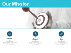 Our Mission Vision Goals Ppt PowerPoint Presentation Icon Graphics