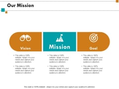 Our Mission Vision Goals Ppt Powerpoint Presentation Infographics Design Templates