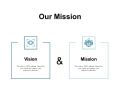 Our Mission Vision Ppt PowerPoint Presentation Infographic Template Influencers