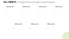 Our Oems For Project Price And Sales Quote Proposal Graphics PDF