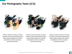 Our Photography Team Management Ppt PowerPoint Presentation Infographics Infographics