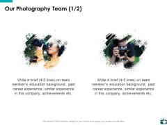 Our Photography Team Marketing Ppt PowerPoint Presentation Visual Aids Show