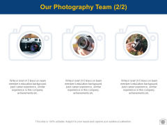 Our Photography Team Technology Planning Ppt PowerPoint Presentation File Show