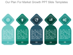 Our Plan For Market Growth Ppt Slide Templates