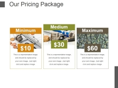 Our Pricing Package Ppt PowerPoint Presentation Gallery Design Inspiration