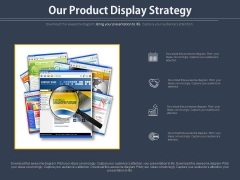 Our Product Display Strategy Ppt Slides