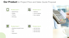 Our Product For Project Price And Sales Quote Proposal Graphics PDF