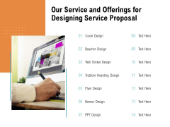 Our Service And Offerings For Designing Service Proposal Ppt PowerPoint Presentation Layouts Infographic Template