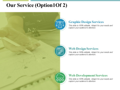 Our Service Template 1 Ppt PowerPoint Presentation Inspiration Designs
