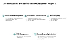 Our Services For E Mail Business Development Proposal Management Ppt PowerPoint Presentation Outline Elements