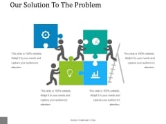 Our Solution To The Problem Template 1 Ppt PowerPoint Presentation Diagrams