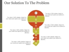 Our Solution To The Problem Template 1 Ppt PowerPoint Presentation Picture