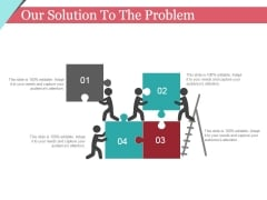 Our Solution To The Problem Template 2 Ppt PowerPoint Presentation Infographics Show