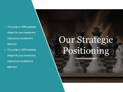 Our Strategic Positioning Template 2 Ppt PowerPoint Presentation File Format Ideas