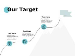 Our Target Acheivement Goals Ppt PowerPoint Presentation Portfolio Example