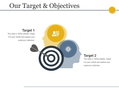 Our Target And Objectives Ppt PowerPoint Presentation Portfolio Graphics